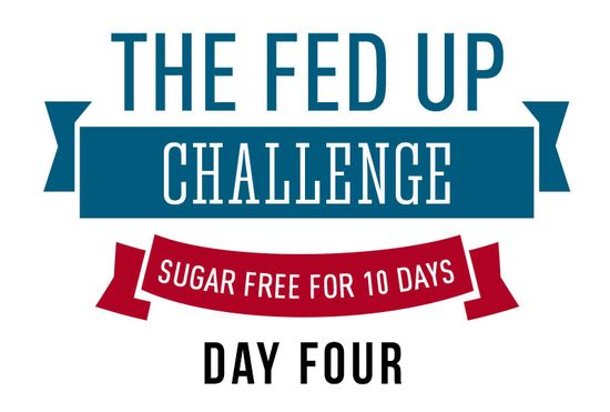 Fed Up ChallengeDAY4